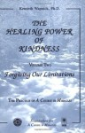 The Healing Power of Kindness, Vol. 2: Forgiving Our Limitations - Kenneth Wapnick