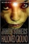 Hallowed Ground (Hallowed - James Somers