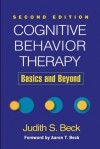 Cognitive Behavior Therapy, Second Edition: Basics and Beyond - Judith S. Beck, Aaron T. Beck