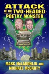 Attack of the Two-Headed Poetry Monster - Mark McLaughlin, Michael McCarty