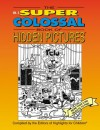 The Super Colossal Book of Hidden Pictures: More Than 2,200 Objects to Find(Vol. 3) - Highlights for Children
