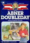 Abner Doubleday: Young Baseball Pioneer - Montrew Dunham, Gray Morrow