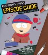 The South Park Episode Guide Seasons 6-10 - Sam Stall, Trey Parker