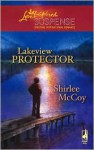 Lakeview Protector (The Lakeview Series, #7) - Shirlee McCoy