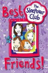 The Sleepover Club ? Best Friends! - Rose Impey