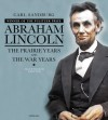 Abraham Lincoln: The Prairie Years & The War Years - Carl Sandburg, Alan Axelrod, Edward C Goodman