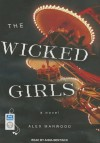 The Wicked Girls - Alex Marwood, Anna Bentinck