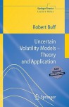 Uncertain Volatility Models - Theory and Application - Robert Buff