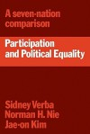 Participation and Political Equality: A Seven-Nation Comparison - Sidney Verba, Norman H. Nie, Jae-On Kim