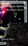 Four Scary Spirits: Revelation Terror - Donna Allen