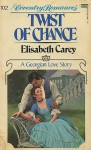 Twist of Chance - Elisabeth Carey