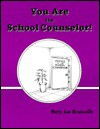 You Are The School Counselor] - Betty Lou Kratoville