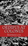 Oedipus at Colonus - Sophocles