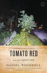 Tomato Red: A Novel - Daniel Woodrell, Megan Abbott
