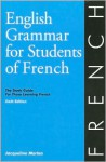 English Grammar for Students of French: The Study Guide for Those Learning French, Sixth edition (O&H Study Guides) - Jacqueline Morton