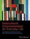 Intercultural Communication for Everyday Life - John Baldwin, Alberto Gonzalez, Robin R Means Coleman