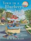 Town in a Blueberry Jam - B.B. Haywood, Tavia Gilbert