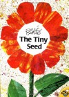 The tiny seed and the giant flower - Eric Carle