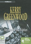 Away With The Fairies (Phryne Fisher, #11) - Stephanie Daniel, Kerry Greenwood