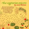 The Vegetarian Epicure - Anna Thomas