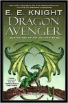 Dragon Avenger (Age of Fire Series #2) - E.E. Knight