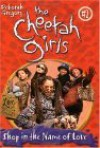 The Cheetah Girls: Shop in the Name of Love (#2) - Deborah Gregory, Paul Mantell