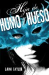 Hija de humo y hueso (Spanish Edition) - Laini Taylor