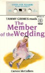 The Member of the Wedding - Carson McCullers, Tammy Grimes
