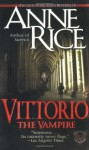 Vittorio, the Vampire - Anne Rice