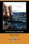 From the Lips of the Sea (Dodo Press) - Clinton Scollard