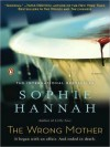 The Wrong Mother - Sophie Hannah, Elizabeth Sastre