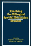 Teaching the Bilingual Special Education Student: - Angela L. Carrasquillo