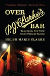 Over P. J. Clarke's Bar - Helen Clarke
