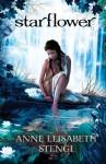 Starflower (Tales of Goldstone Wood #4) - Anne Elisabeth Stengl