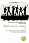 Bleach Episodes (Season 1) - Agnes F. Vandome, John McBrewster, Sam B Miller II
