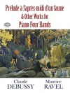 Prelude a l'Apres-midi d'un Faune and Other Works for Piano Four Hands (Dover Music for Piano) - Claude Debussy, Maurice Ravel