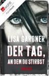 Der Tag, an dem du stirbst (German Edition) - Lisa Gardner, Michael Windgassen