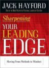 Sharpening Your Leading Edge: Moving from Methods to Mindset - Jack W. Hayford
