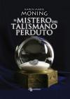 Il mistero del talismano perduto (Fever) (Italian Edition) - Karen Marie Moning, Andrea Bruno