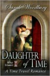 Daughter of Time: A Time Travel Romance - Sarah Woodbury