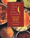 Recipes from the Night Kitchen: A Practical Guide to Spectacular Soups, Stews, and Chilies - Sally Nirenberg, Sally Sampson, Janet Dennis