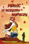 Miłość ci wszystko wyPaczy - Katarzyna Majgier