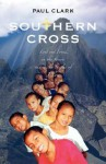 Southern Cross: Lost and Found on the Streets and in the Jungles of Peru - Paul Clark
