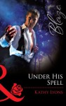 Under His Spell (Mills & Boon Blaze) - Kathy Lyons
