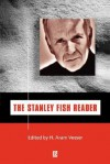 The Stanley Fish Reader - Stanley Fish, H. Aram Veeser
