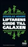 Liftarens guide till galaxen (Hitchhiker's Guide, #1) - Douglas Adams