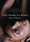 Vicky Swanky Is a Beauty - Diane Williams