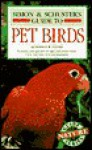 Simon & Schuster's Guide to Pet Birds - Matthew M. Vriends