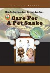 Care For A Pet Snake (How To Convince Your Parents You Can...) (Robbie Readers) - Jim Whiting