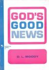 God's Good News (Colportage Library) - D.L. Moody